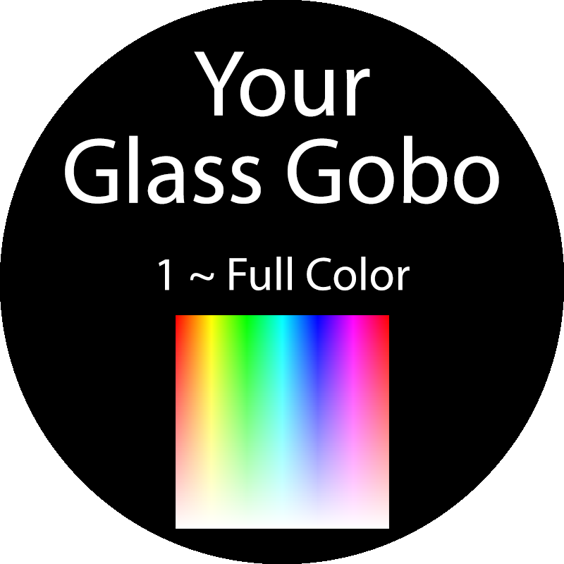 Custom Glass Gobo - 1 to Full Color
